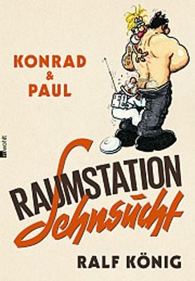Ralf König, Konrad und Paul: Raumstation Sehnsucht